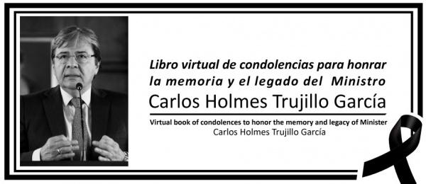 Libro virtual de condolencias para honrar la memoria y el legado del Ministro Carlos Holmes Trujillo