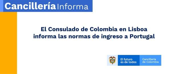 El Consulado de Colombia en Lisboa informa las normas de ingreso a Portugal