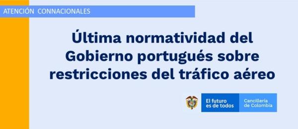 El consulado de Colombia en Lisboa publica la última normatividad del Gobierno portugués sobre restricciones del tráfico